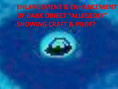 DARK OBJECT ENLARGED & ENHANCED.