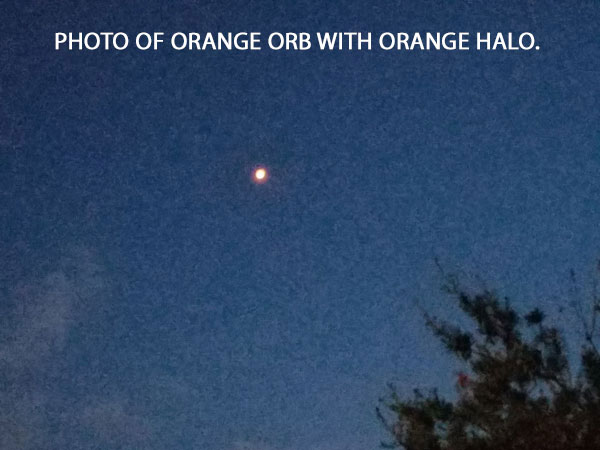 PHOTO OF ORANGE ORB WITH HALO.