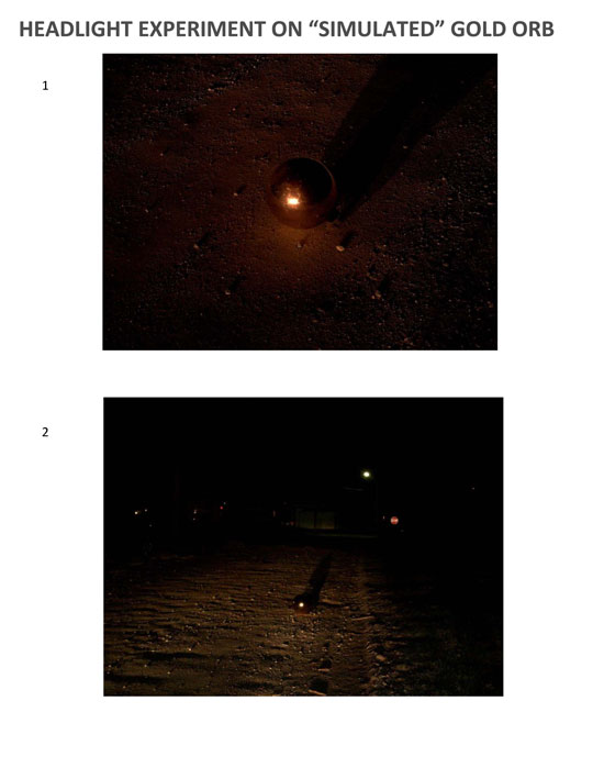 IMAGES TAKEN OF STAGED HEADLIGHT EXPERIMENT ON GOLDEN ORB.