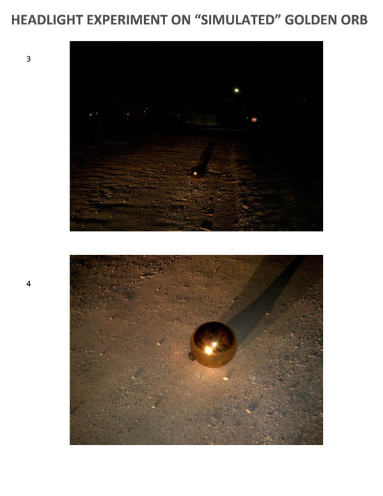 MORE IMAGES TAKEN OF STAGED HEADLIGHT EXPERIMENT ON GOLDEN ORB.