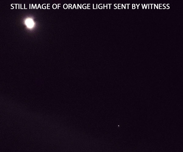 STILL IMAGE OF ORANGE LIGHT SENT WITNESS.