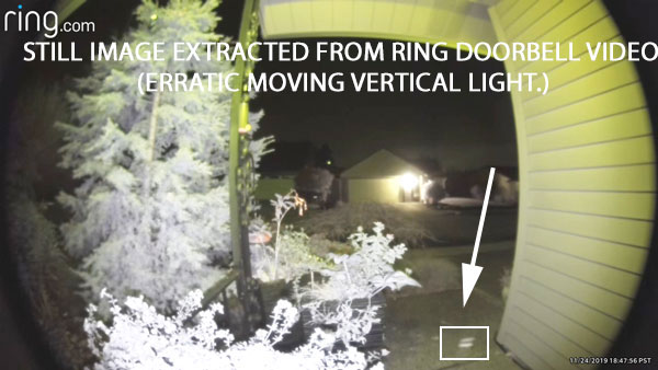 STILL IMAGE EXTRACTED FROM RING DOORBELL VIDEO. (ERRATIC MOVING VERTICAL LIGHT.)