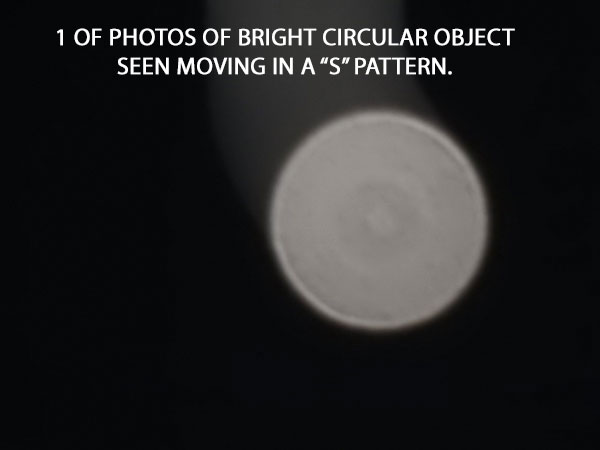 """1 OF PHOTOS OF BRIGHT CIRCULAR OBJECT SEEN MOVING IN A """"S"""" PATTERN."""