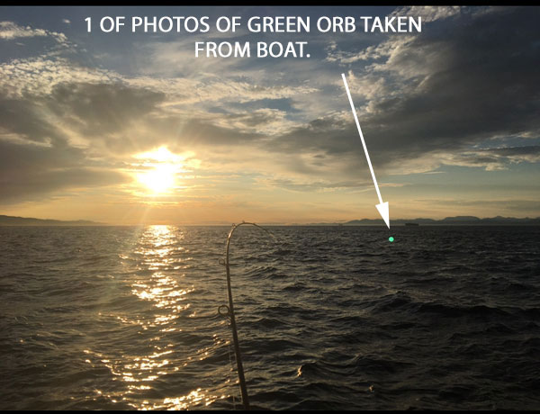 1 OF PHOTOS OF GREEN ORB TAKEN FROM WITNESS'S BOAT.