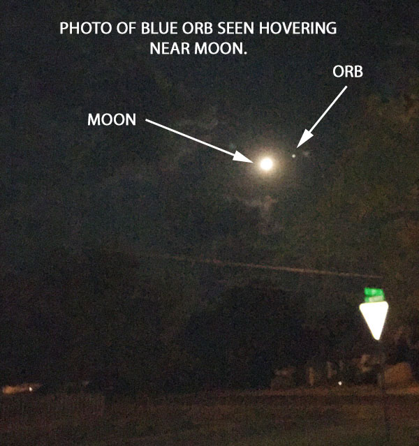 PHOTO OF BLUE ORB SEEN HOVERING NEAR MOON.