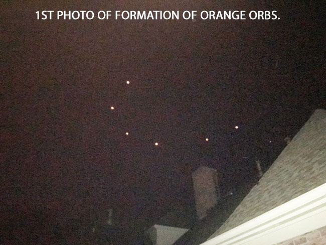 1ST PHOTO OFFORMATION OF ORANGE ORBS.